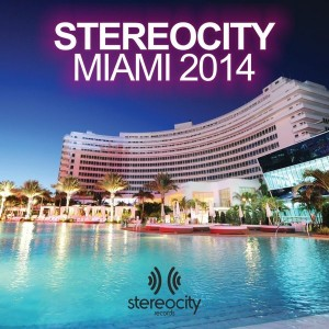 Various - Stereocity Miami 2014 (The Best House Deep & Soulful Tracks In The Sun Of WMC Miami 2014) [Stereocity]
