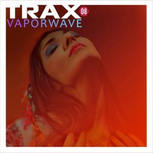 Various - Trax 8 Vaporwave [Pschent France]