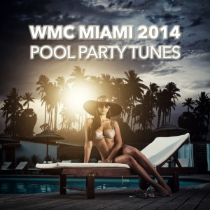 Various - Wmc Miami 2014 Pool Party Tunes [Baccara France]