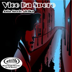 Vico Da Sporo - Asia Meets Afrika [Black People Records]