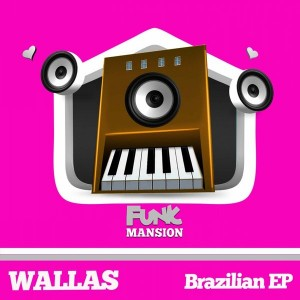 Wallas - Brazilian EP [Funk Mansion]