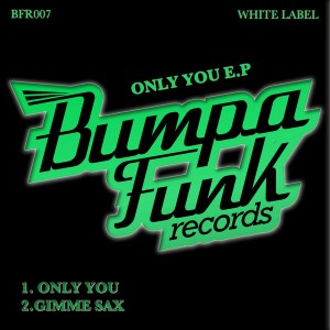 White Label - Only You [Bumpa Funk]
