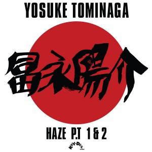 Yosuke Tominaga - Haze (Kenny Dope Pt. 1 & 2) [Kay-Dee]