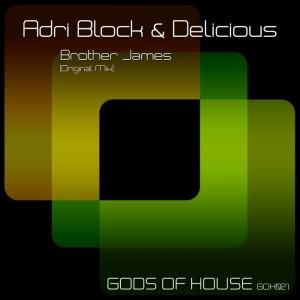 Adri Block & Delicious - Brother James [Gods of House]