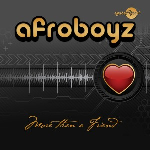 Afroboyz feat. Sbo Soul - More Than a Friend [Afrotainment Records]