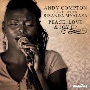 Andy Compton feat. Sisanda Myataza - Peace, Love & Joy E.P [Peng]