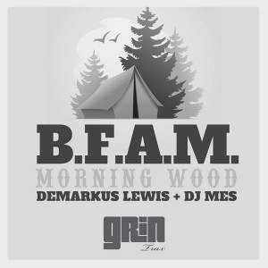 B.F.A.M. - Morning Wood [Grin Traxx]