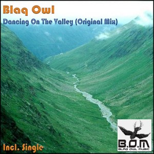 Blaq Owl - Dancing On The Valley [Blaq Owl Music]