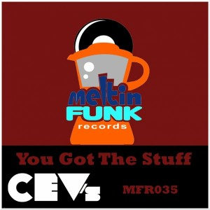 CEV's - You Got The Stuff [Meltin Funk Records]