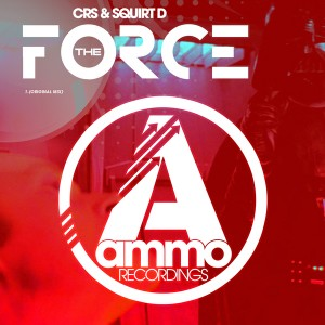CRS & Squirt D - The Force [Ammo Recordings]