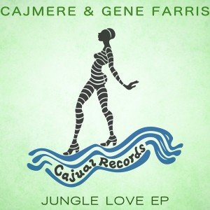 Cajmere & Gene Farris - Jungle Love EP [Cajual]