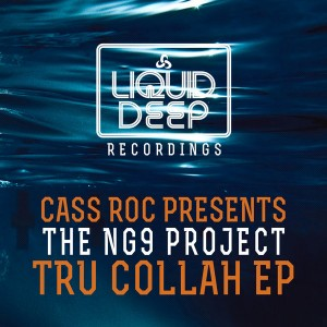 Cass Roc pres The NG9 Project - Tru Collah EP [Liquid Deep Recordings]