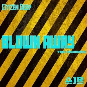 Citizen Deep - Blown Away [Audio Jazz Records]
