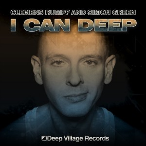 Clemens Rumpf & Simon Green - I Can Deep [Deep Village Digital Records]