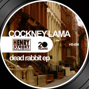 Cockney Lama - Dead Rabbit EP [Henry Street Music]
