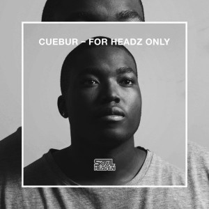 Cuebur - For Headz Only [Soul Heaven Records]