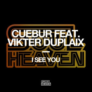 Cuebur feat. Vikter Duplaix - I See You [Soul Heaven Records]