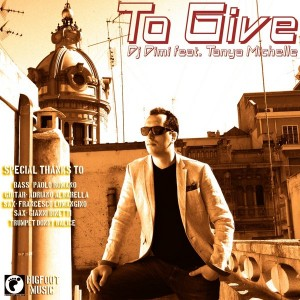 DJ Dimi feat. Tanya Michelle - To Give (Dj Dimi ReWork) [Bigfoot Music]