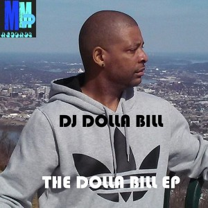 DJ Dolla Bill - The Dolla Bill EP [MMP Records]