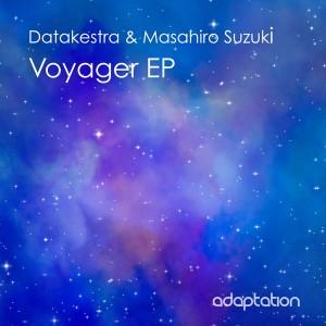 Datakestra & Masahiro Suzuki - Voyager EP [Adaptation Music]