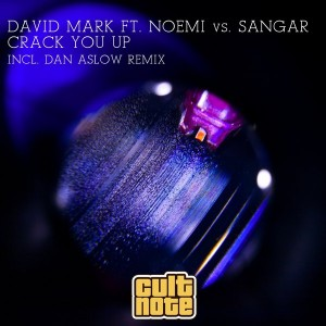 David Mark feat. Noemi & Sangar - Crack You Up [Cult Note]