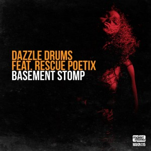 Dazzle Drums feat. Rescue Poetix - Basement Stomp [Makin Moves]
