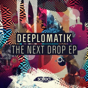 Deeplomatik - The Next Drop EP [Salted Music]