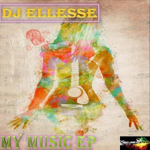 Dj Ellesse - My Music [WitDJ Productions PYT LTD]