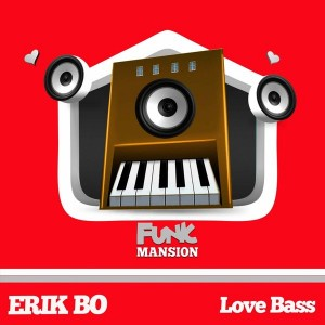 Erik Bo - Love Bass [Funk Mansion]