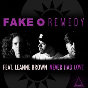 Fake • Remedy feat. Leanne Brown - Never Had Love [Discopolis Recordings]