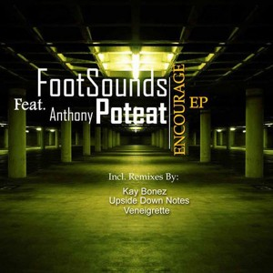 Footsounds Feat. Anthony Poteat - Encourage [Footsounds]