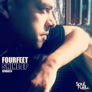 Fourfeet - Shine EP [Soul Fuel Recordings]