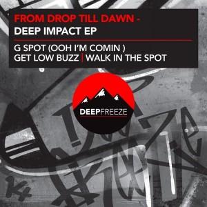 From Drop Till Dawn - Deep Impact EP [Deep Freeze Records]