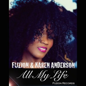 Fuzion and Karen Anderson - All My Life [Fuzion Records]