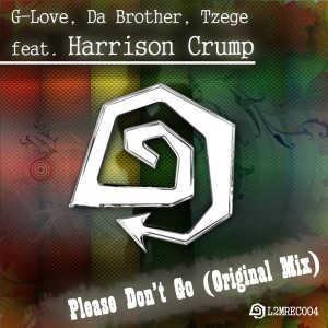 G-Love, Da Brother, Tzege feat.. Harrison Crump - Please Don't Go [L2M Records]