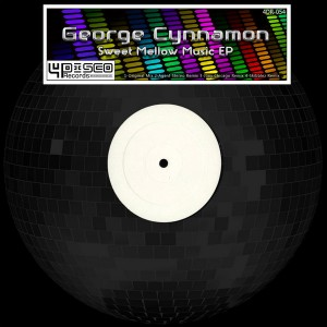 George Cynnamon - Sweet Mellow Music [4Disco Records]