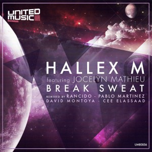 Hallex M feat. Jocelyn Mathieu  - Break Sweat [United Music Records]