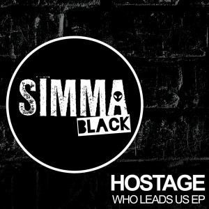 Hostage - Who Leads Us EP [Simma Black]