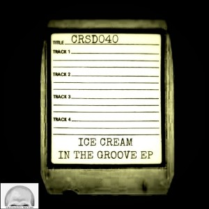 Ice Cream - In The Groove EP [Craniality Sounds]