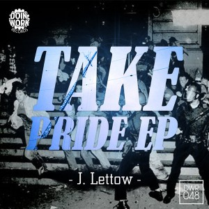 J. Lettow - Take Pride EP [DOIN WORK Records]