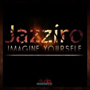 Jazziro - Imagine Yourself [Studio92 DeepHouseJunkie]