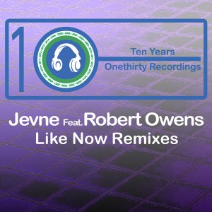 Jevne feat. Robert Owens - Like Now Remixes [Onethirty]