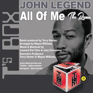 John Legend - All Of Me (The Remix) [T's Box]