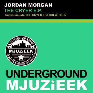 Jordan Morgan - The Cryer EP [Underground Mjuzieek Digital]