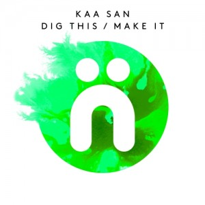 Kaa San - Dig This - Make It [Nocturnal Groove]