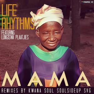 Life Rhythms feat. Lungiswa Plaaitjies - Mama [Peng Africa]