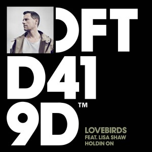 Lovebirds feat. Lisa Shaw - Holdin On [Defected]