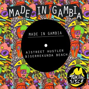 Made In Gambia - Street Hustler [Tom Tom Disco]