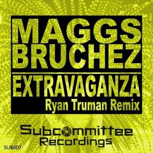 Maggs Bruchez - Extravaganza (Ryan Truman Remixes) [Subcommittee Recordings]