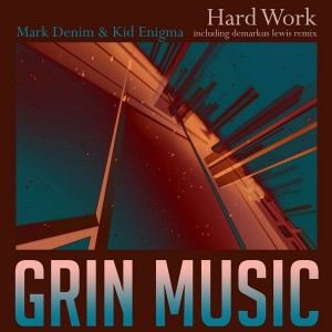 Mark Denim & Kid Enigma - Hard Work [Grin Music]